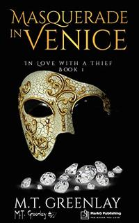 Masquerade in Venice (In Love with a Thief Book 1) - Published on May, 2020