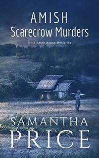 Amish Scarecrow Murders: Cozy Mystery (Ettie Smith Amish Mysteries Book 20)
