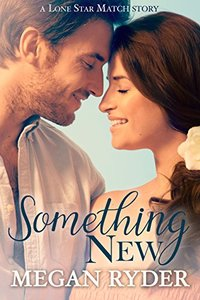 Something New (Lone Star Match Book 3) - Published on Sep, 2017