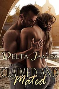 Claimed and Mated: An Alpha Shifter Romance (Wayward Mates Book 5) - Published on Dec, 2018