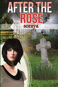 After the Rose: Breaking the Curse (The Mystery of the Wooden Rose Book 3)