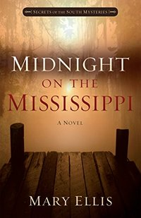 Midnight on the Mississippi (Secrets of the South Mysteries Book 1)