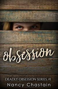 Obsession (Deadly Obsession Book 1)