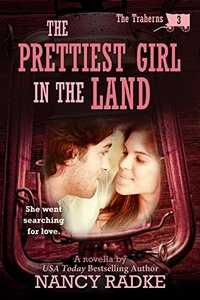 The Prettiest Girl in the Land (The Traherns #3) (The Trahern Western Pioneer Series)