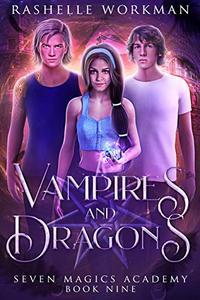 Vampires & Dragons: Jasmine's Vampire Fairy Tale (Seven Magics Academy Book 9)