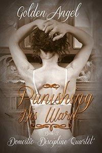 Punishing His Ward (Domestic Discipline Series Book 3)