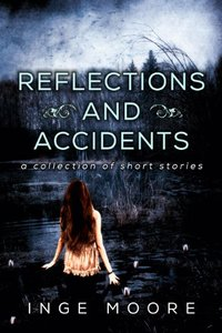 Reflections and Accidents, A Collection of Short Stories