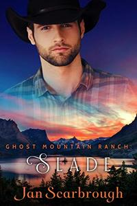 Slade: Ghost Mountain Ranch - Book 3 - Published on Jun, 2020
