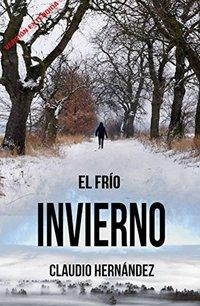 El frío invierno | Thriller Psicológico | Intriga | Suspense | Misterio: (Versión extendida) (Spanish Edition)