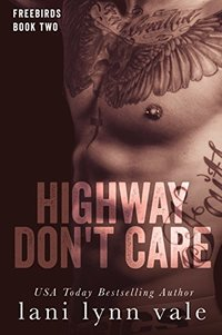 Highway Don't Care (Freebirds Book 2)