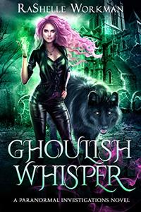 Ghoulish Whisper (A Paranormal Investigations Novel Book 1)