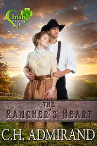 The Rancher's Heart (Irish Western Series Book 2) - Published on May, 2013