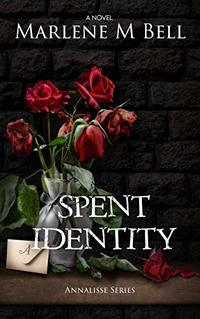 Spent Identity (Annalisse Series Book 2)