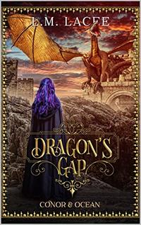 DRAGON'S GAP: (Book 7) A Fantasy Paranormal Romance Series: Ocean & Conor's Story