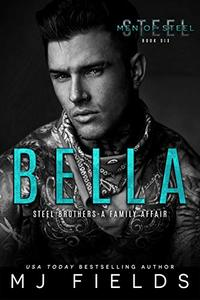 Bella: Steel Brothers - A Family Affair (Men of Steel Book 6)