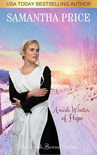 Amish Winter of Hope: Amish Romance (The Amish Bonnet Sisters Book 14)