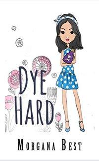 Dye Hard: Cozy Mystery Series (Australian Amateur Sleuth Book 3)