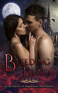 Bleeding Hearts: An Anthology of Paranormal Proportions - Published on Apr, 2019