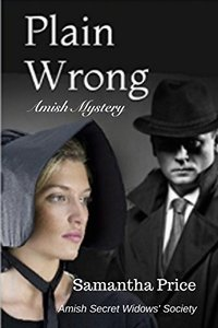 Plain Wrong: Amish Mystery (Amish Secret Widows' Society Book 9)