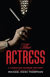 The Actress: A Christian Murder Mystery (The Solo series Book 2) - Published on Feb, 2017