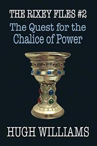The Quest for the Chalice of Power (The Rixey Files)