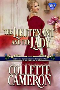 The Lieutenant and the Lady (The Blue Rose Regency Romances: The Culpepper Misses Book 5)