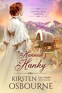 Hannah's Hanky (Clover Creek Caravan Book 1) - Published on Mar, 2020