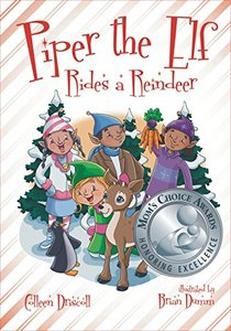 Piper the Elf Rides a Reindeer (Mom's Choice Award Recipient)