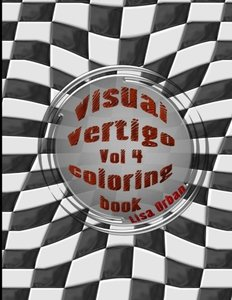 Visual Vertigo: Optical Illusion Coloring Book (Illusions by Lisa) (Volume 4)
