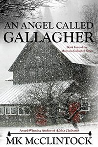 An Angel Called Gallagher (Montana Gallaghers Book 4) - Published on Dec, 2015