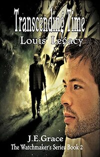 Louis' Legacy (The Watchmaker's Series Book 2) - Published on May, 2021