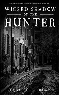 Wicked Shadow of the Hunter (Wicked Game of the Hunter Trilogy Book 2)