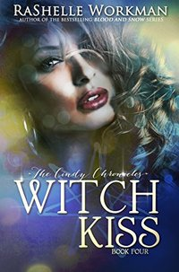 Witch Kiss: A Cinderella Reimagining (The Cindy Chronicles Book 4)