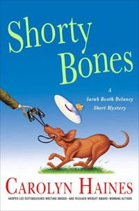 Shorty Bones: A Sarah Booth Delaney Story (Sarah Booth Delaney Mystery)