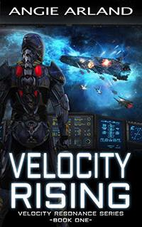 Velocity Rising (Velocity Resonance Series Book 1)