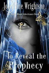 To Reveal the Prophecy (The Magic Blood Inheritance)