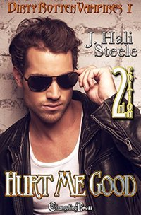 2nd Edition: Hurt Me Good (Dirty Rotten Vampires 1)