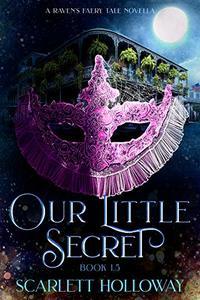Our Little Secret: A Raven's Faery Tale Short