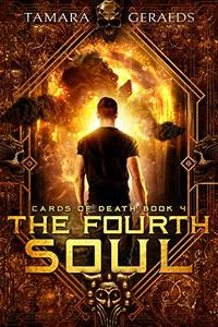 The Fourth Soul: (Cards of Death book 4)