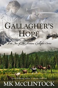 Gallagher's Hope (Montana Gallagher Series Book 2) - Published on Dec, 2013