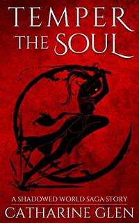Temper the Soul (Shadowed World Saga)