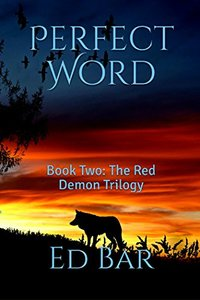 Perfect Word: The Red Demon Trilogy #2