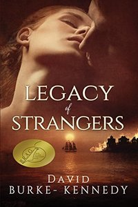Legacy of Strangers: AWARDED B.R.A.G. Medallion 2017    An epic historical saga of life, love and betrayal