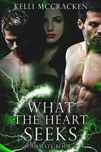 What the Heart Seeks: An Elemental Romance (Soulmate Book 5)