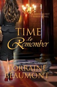 Time to Remember (A New Adult Time Travel Romance): Book Three (Ravenhurst Series) New 2018 Edition