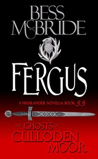 Fergus: A Highlander Romance: (The Ghosts of Culloden Moor Book 33)