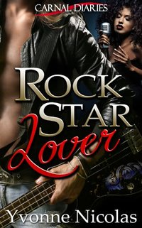 Rock Star Lover (BW/WM Romance) (Carnal Diaries Book 1)