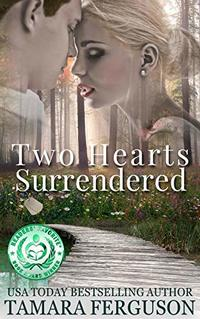 TWO HEARTS SURRENDERED (Two Hearts Wounded Warrior Romance Book 1) - Published on Nov, 2015