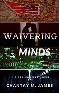 Waivering Minds: A Brainwaiver Novel (Brainwaiver Series Book 1) - Published on Oct, 2015