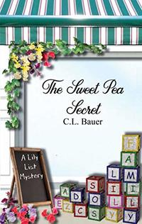 The Sweet Pea Secret: A Lily List Cozy Mystery (Lily List Mysteries Book 4) - Published on May, 2020